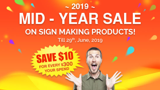 Mid - Year Sale on Sign Making Products!