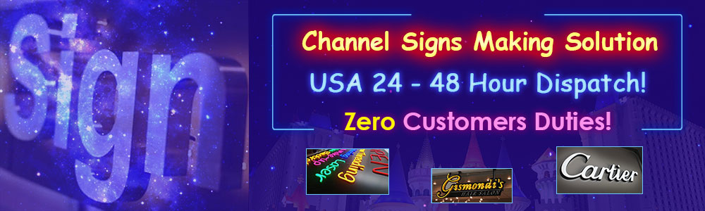 Hot Channel Signs Making Products, Zero Customers Duties!