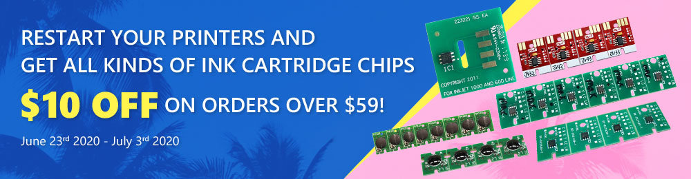 Restart Your Printers and Get All Kinds of Ink Cartridge Chips $10 off on Orders over $59!