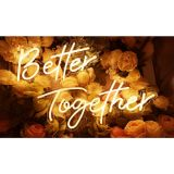 UK Stock, CALCA Warm White Better Together Integrative Neon Sign Size-23.5x10inches+17.3 x8.7inches
