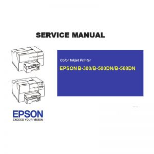 EPSON B-300/B-500DN/B-508DN Printer English Service Manual (Direct Download)