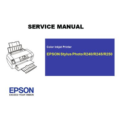 EPSON Stylus Photo R240 R245 R250 Printer English Service Manual (Direct Download)